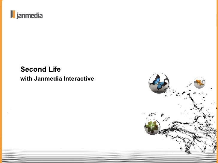 Second Life  with Janmedia Interactive