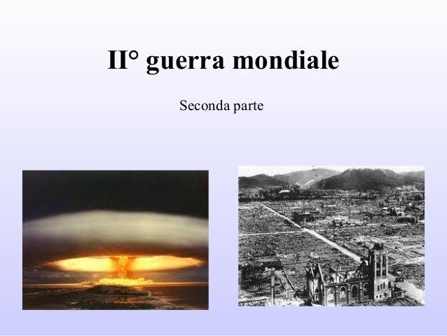 La seconda guerra mondiale seconda parte for Decorati 2 guerra mondiale