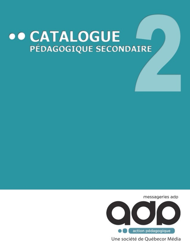 Nous sommes fiers de vous présenter la deuxième édi on de nos catalogues pédagogiques pour le primaire etpour le secondaire...