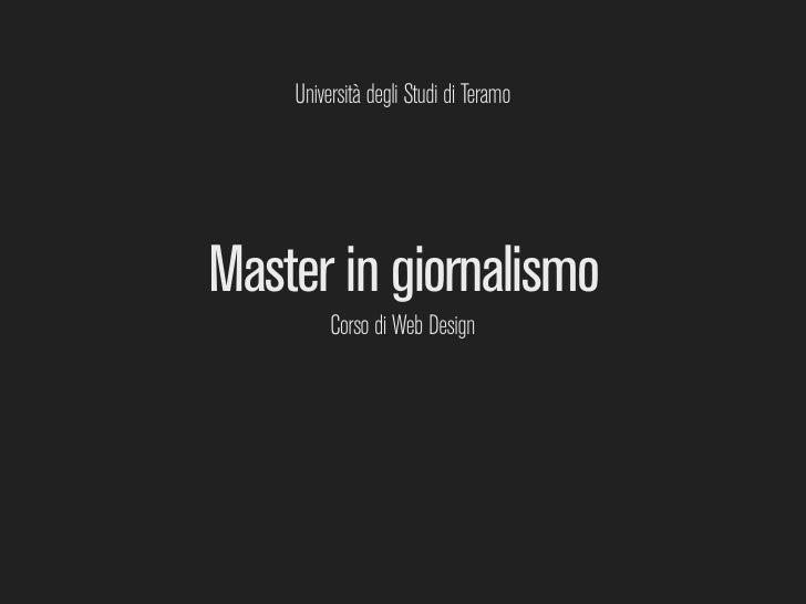 Università degli Studi di Teramo     Master in giornalismo          Corso di Web Design