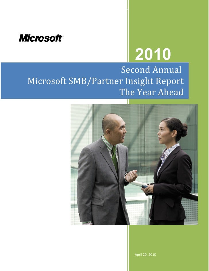 2010                     Second AnnualMicrosoft SMB/Partner Insight Report                    The Year Ahead              ...