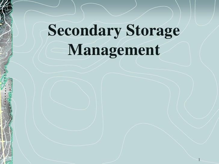 Secondary Storage   Management                         1