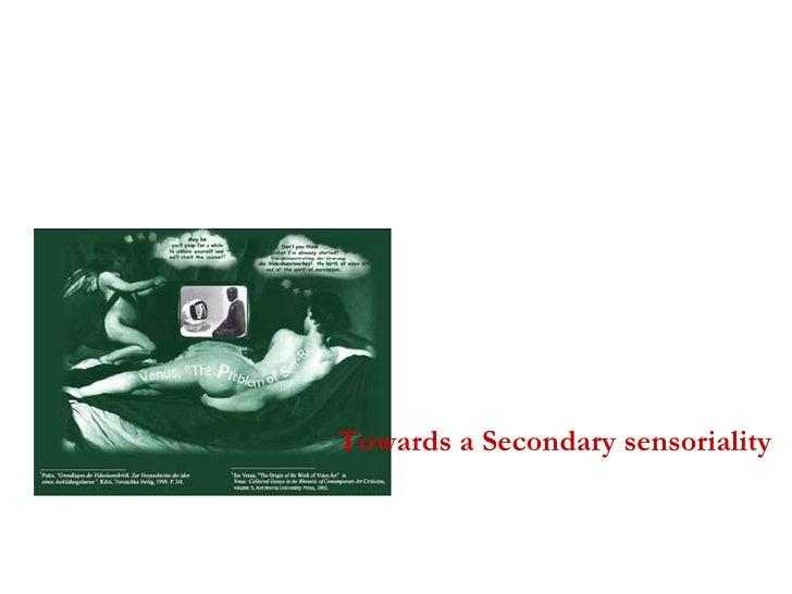 Towards a Secondary sensoriality