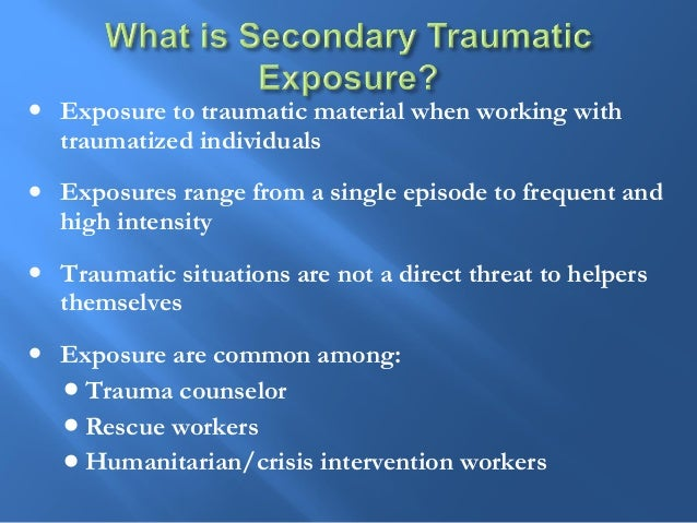 Range from stressful to full blown traumatic reactions Could be both short and long term