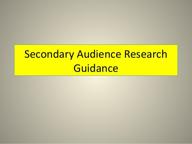Secondary Audience Research Guidance