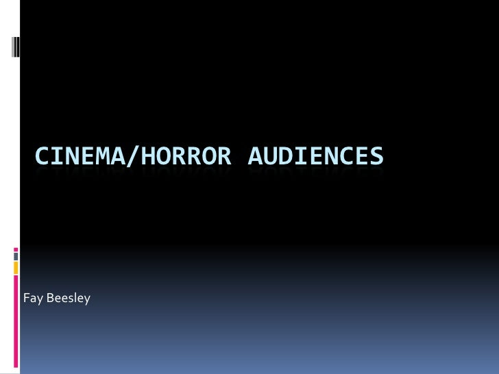 CINEMA/HORROR AUDIENCESFay Beesley