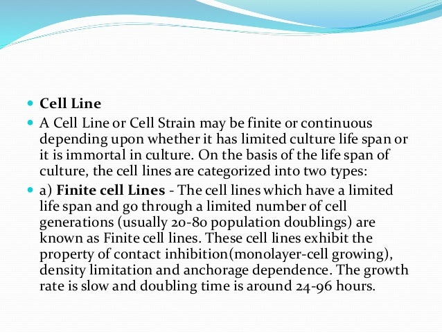  b) Continuous Cell Lines - Cell lines transformed under laboratory conditions or in vitro culture conditions give rise t...