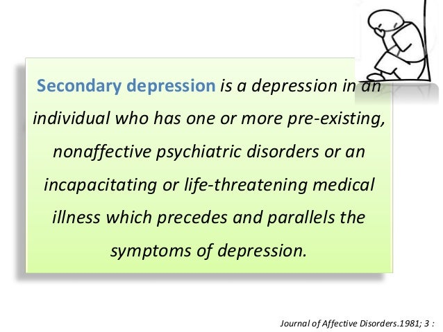 Secondary  depression: etiopathogenesis & management Slide 2