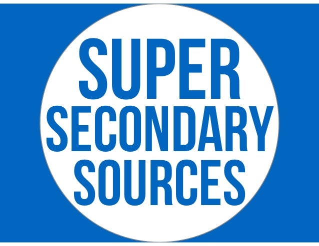 SUPER SECONDARY SOURCES