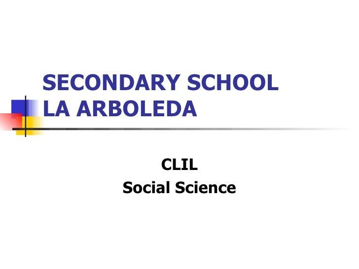 SECONDARY SCHOOL  LA ARBOLEDA CLIL Social Science