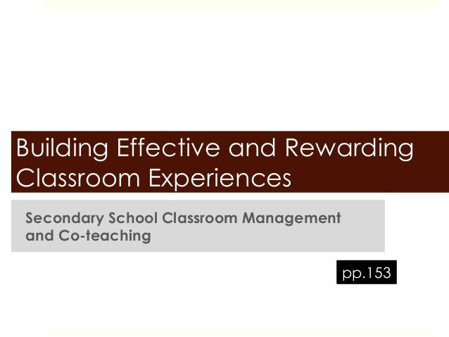 Building Effective and RewardingClassroom ExperiencesSecondary School Classroom Managementand Co-teachingpp.153