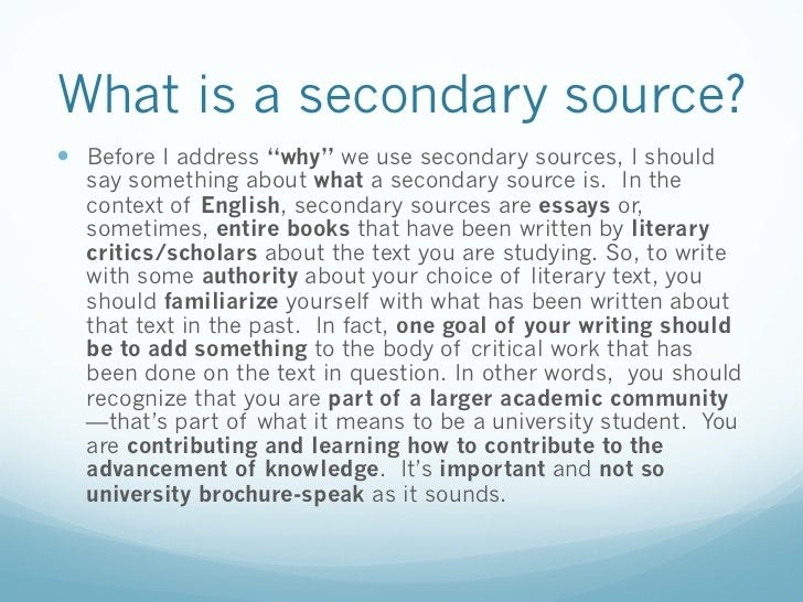 secondary source essays History can be either personal or global history is past facts that have affected the future history is the study of the remains of the.
