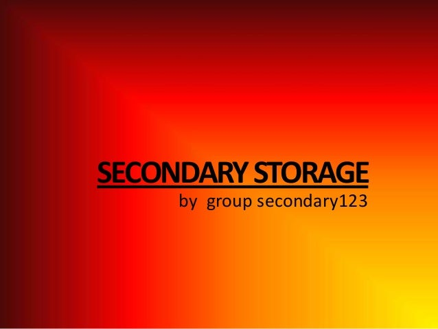 SECONDARY STORAGE by group secondary123