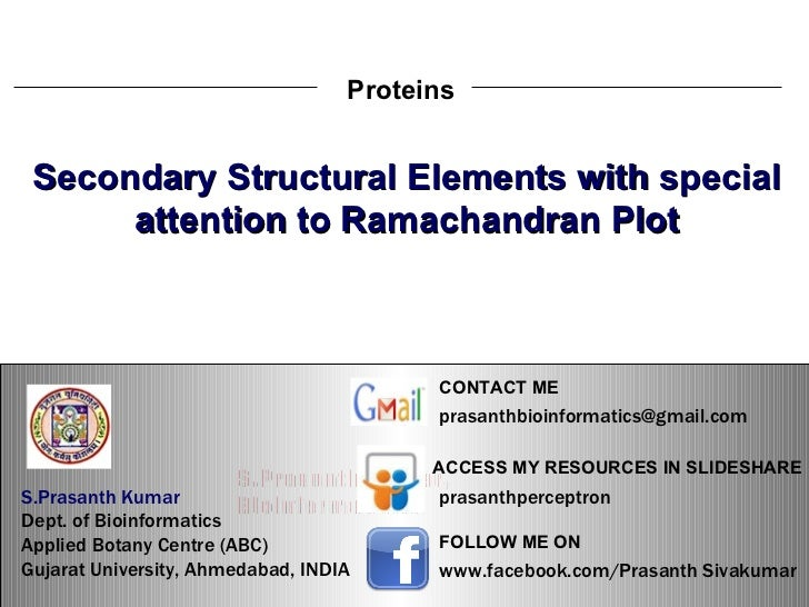 S.Prasanth Kumar, Bioinformatician Proteins Secondary Structural Elements with special attention to Ramachandran Plot S.Pr...