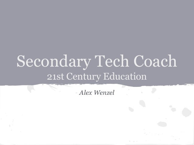 Secondary Tech Coach 21st Century Education Alex Wenzel