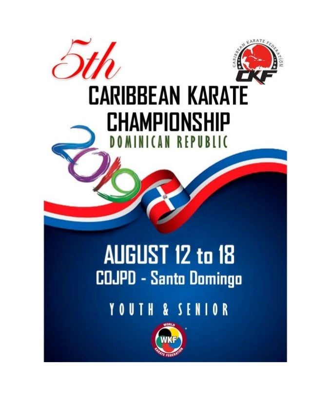 V CARIBBEAN KARATE CHAMPIONSHIP 2019. CADETS – YOUTH & ADULTS. BULLETIN #2 Official Invitation. National federations membe...