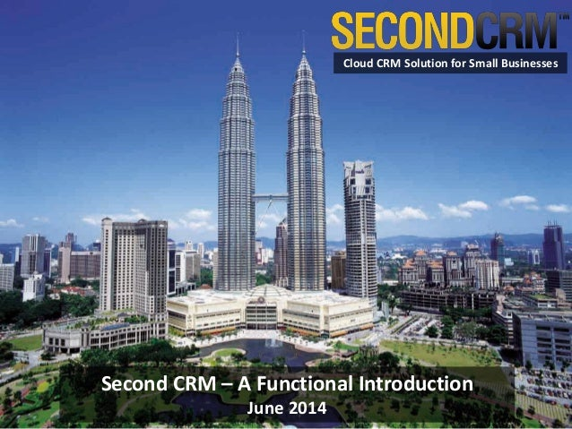 © 2014 Soft Solvers Solutions. All Rights Reserved. Cloud CRM Solution for Small Businesses Second CRM – A Functional Intr...