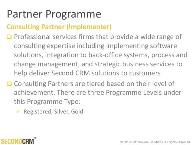 © 2016 Soft Solvers Solutions. All rights reserved. Partner Programme Consulting Partner (Implementer)  Professional serv...