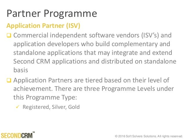 © 2016 Soft Solvers Solutions. All rights reserved. Partner Programme Application Partner (ISV)  Commercial independent s...