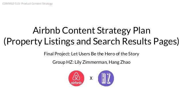 Airbnb Content Strategy Plan (Property Listings and Search Results Pages) Final Project: Let Users Be the Hero of the Stor...