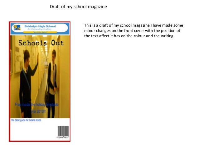 Draft of my school magazine                This is a draft of my school magazine I have made some                minor cha...