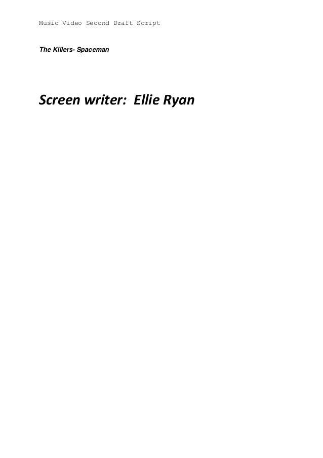Music Video Second Draft ScriptThe Killers- SpacemanScreen writer: Ellie Ryan