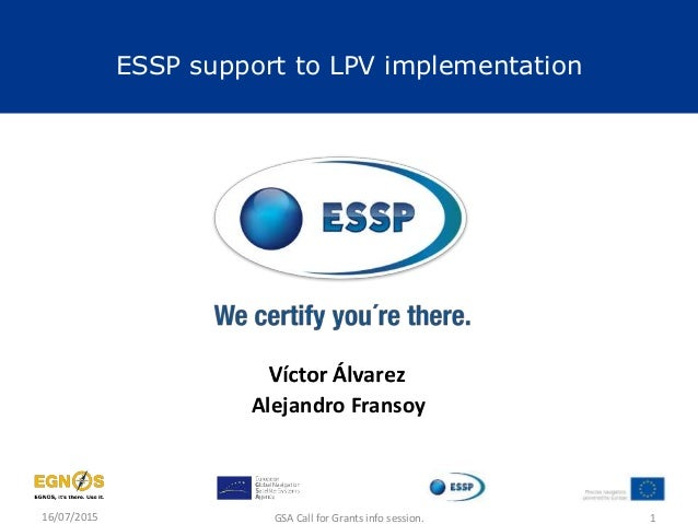 16/07/2015 GSA Call for Grants info session. 1 ESSP support to LPV implementation Alejandro Fransoy