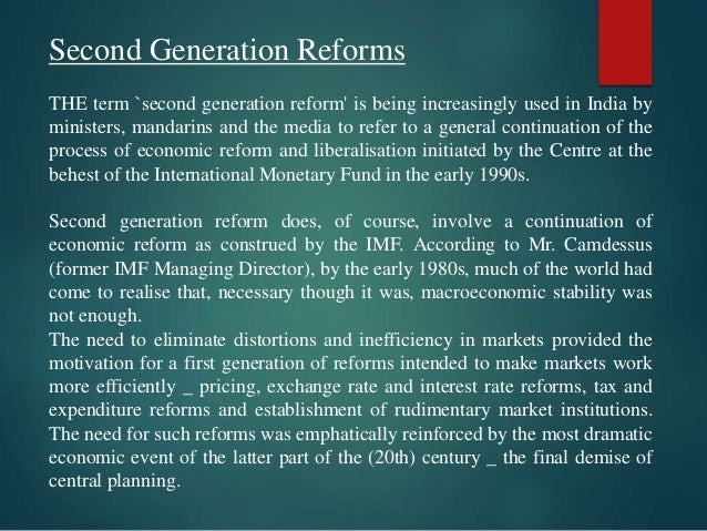 generations of economic reforms in india The generation reforms: not an official generation of reform in india early 2002: a fully 'information technology enabled' india a two way connection between the economic reforms and it with each one reinforcing the other.
