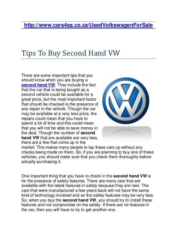 http://www.cars4sa.co.za/UsedVolkswagenForSaleTips To Buy Second Hand VWThere are some important tips that youshould know ...