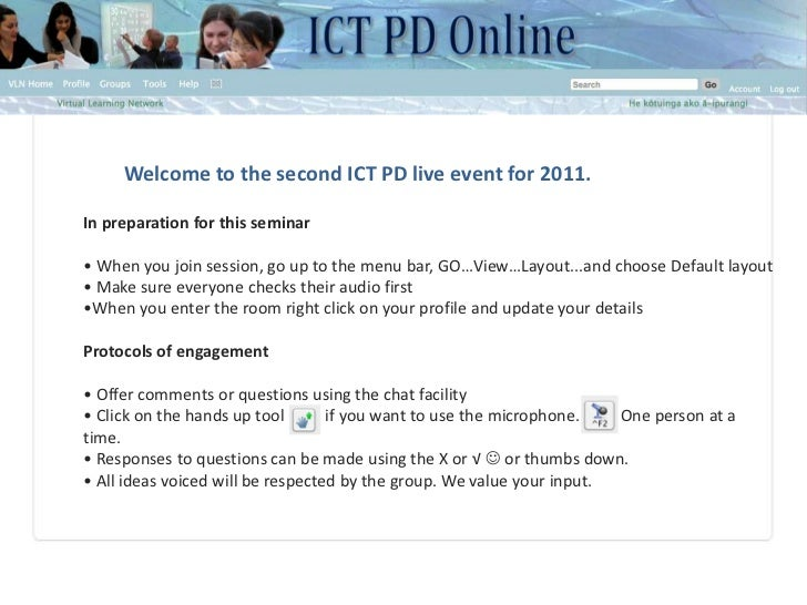 Welcome to the second ICT PD live event for 2011.<br />In preparation for this seminar<br /><br />• When you join session...