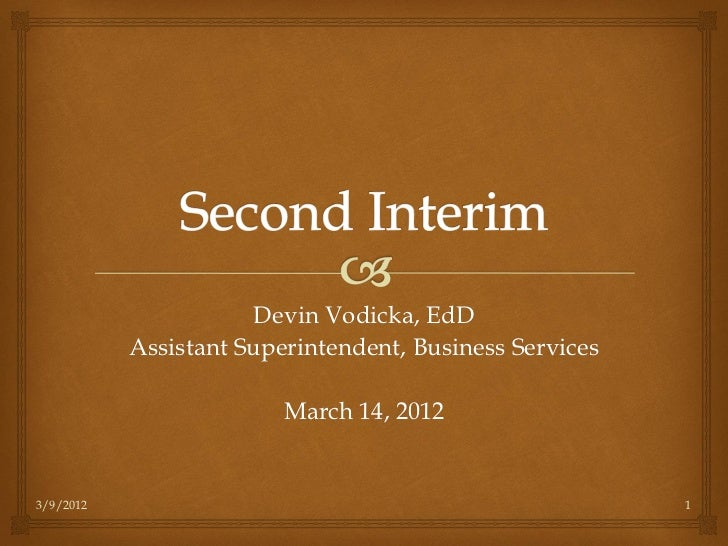 Devin Vodicka, EdD           Assistant Superintendent, Business Services                         March 14, 20123/9/2012   ...