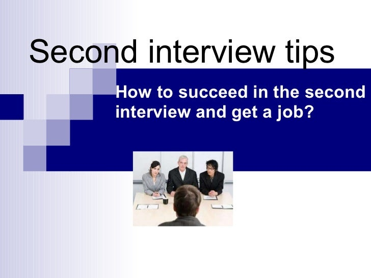the second interview