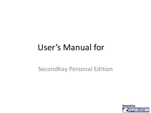 User's Manual forSecondKey Personal Edition                             Powered by:
