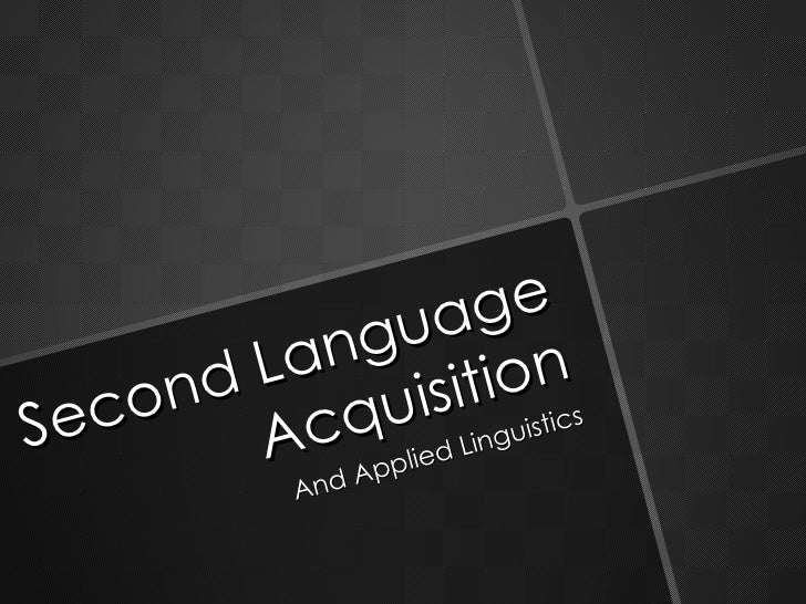 Second Language Acquisition And Applied Linguistics