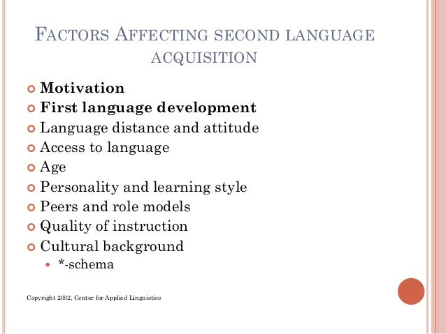 factors affecting the second language learners Factors affecting second language acquisition the following factors affect second language acquisition determine whether each factor is related.