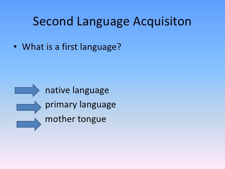second language aqcuisation A person's second language or l2, is a language that is not the native language of the speaker, but that is used in the locale of that person in contrast, a foreign.