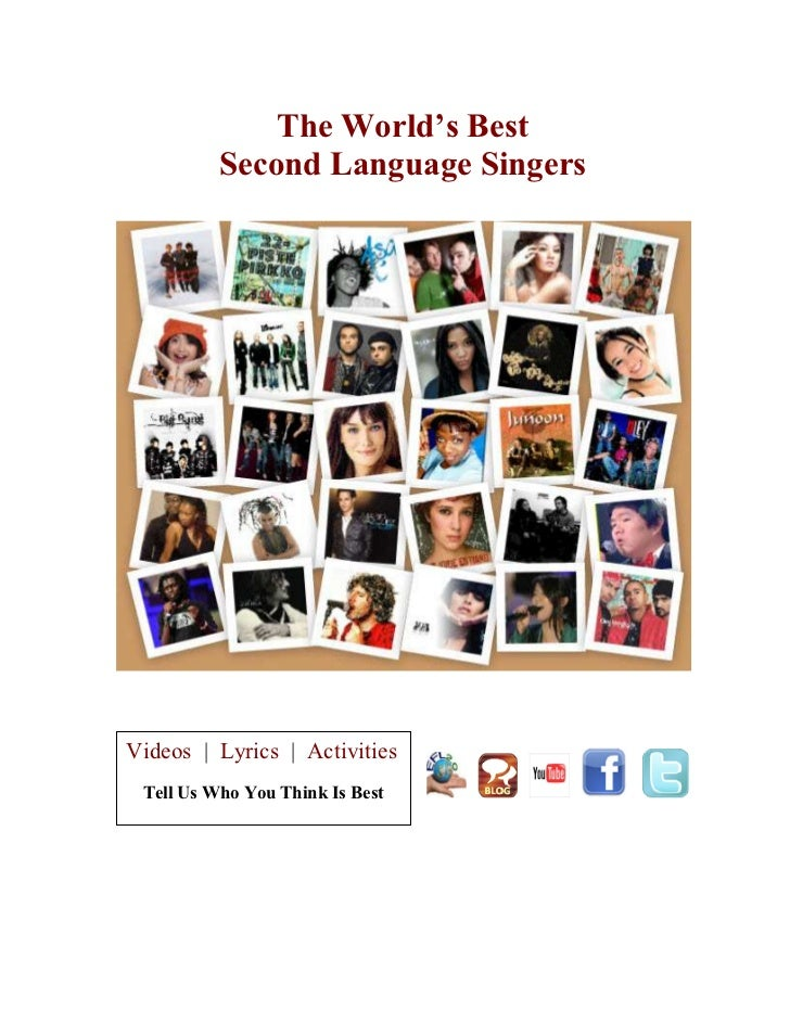 The World's Best          Second Language SingersVideos | Lyrics | Activities Tell Us Who You Think Is Best