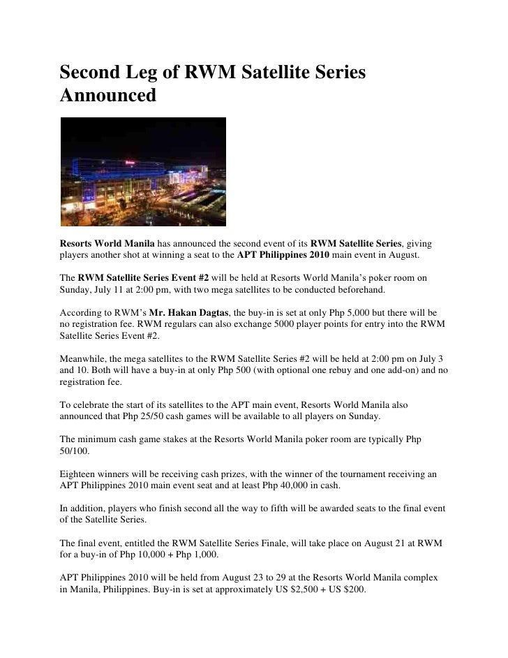 Second Leg of RWM Satellite Series Announced<br />Resorts World Manila has announced the second event of its RWM Satellite...
