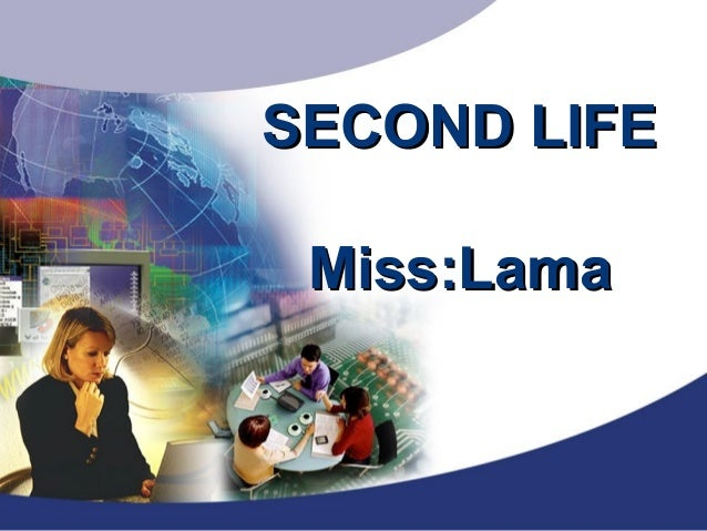 SECOND LIFESECOND LIFEMiss:LamaMiss:Lama