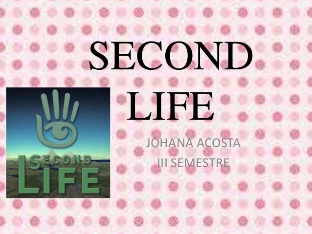 SECOND  LIFE  JOHANA ACOSTA  III SEMESTRE
