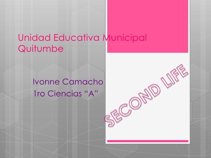 """Unidad Educativa MunicipalQuitumbe   Ivonne Camacho   1ro Ciencias """"A"""""""