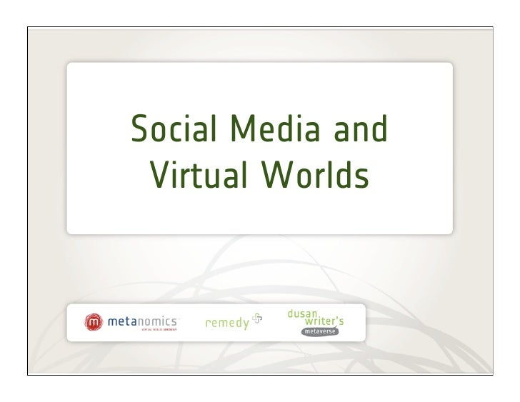 Social Media and  Virtual Worlds