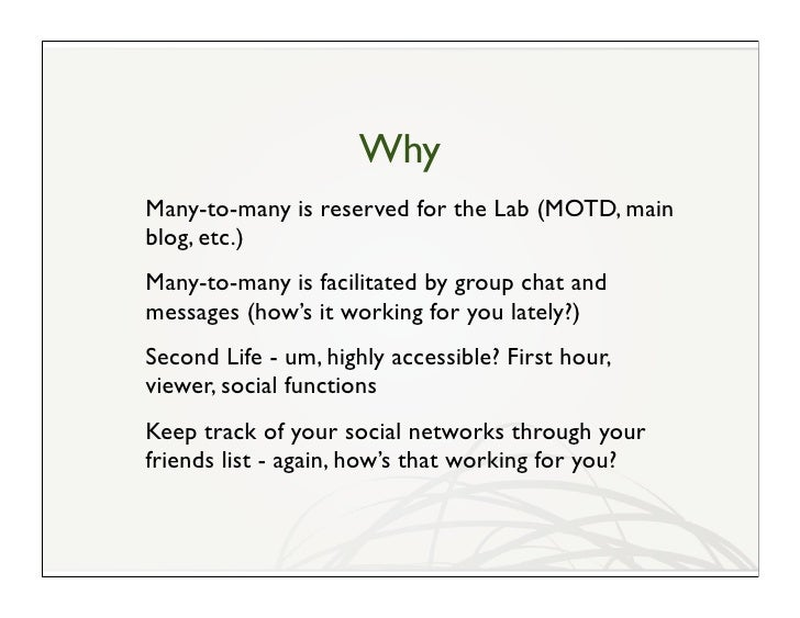 Why Many-to-many is reserved for the Lab (MOTD, main blog, etc.) Many-to-many is facilitated by group chat and messages (h...