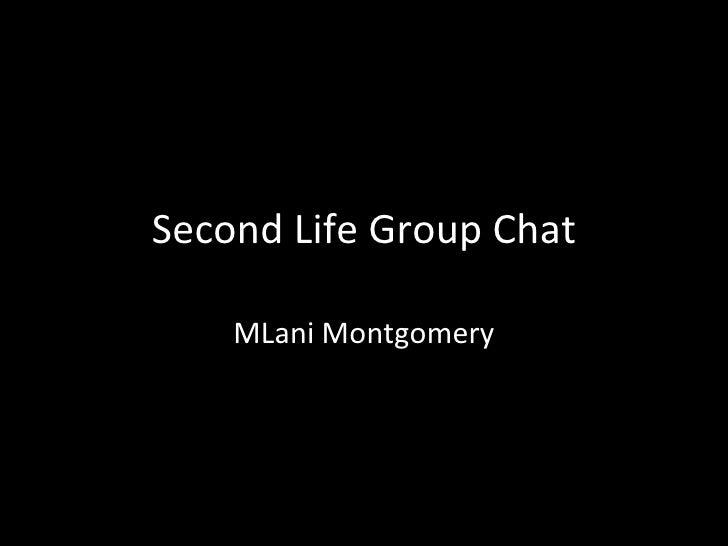 Second Life Group Chat MLani Montgomery