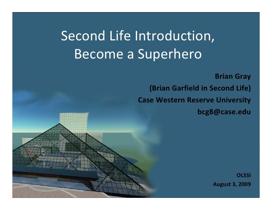 SecondLifeIntroduction, Second Life Introduction   BecomeaSuperhero                                    BrianGray    ...