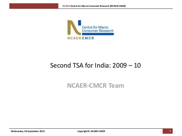 [Pi   NCAER Centre for Macro Consumer Research (NCAER-CMCR)h                               Second TSA for India: 2009 – 10...