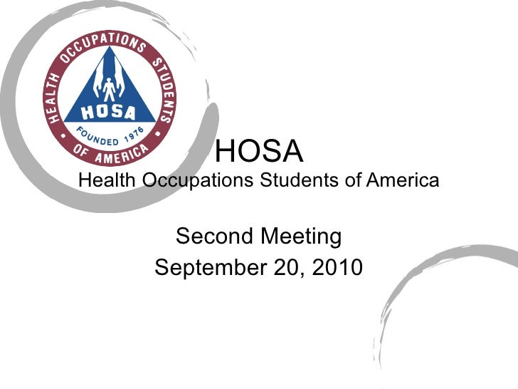 HOSA Health Occupations Students of America Second Meeting September 20, 2010