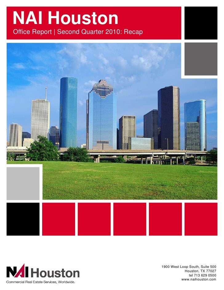 NAI Houston Office Report | Second Quarter 2010: Recap                                                  1900 West Loop Sou...