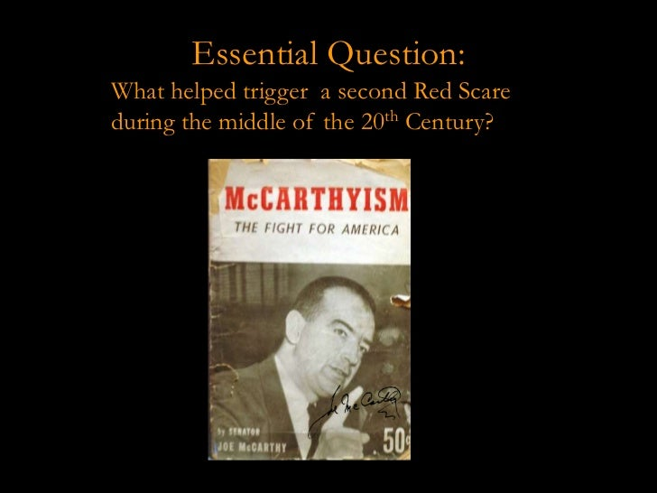 Essential Question:What helped trigger a second Red Scareduring the middle of the 20th Century?