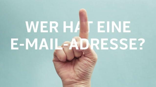 WER HAT EINE E-MAIL-ADRESSE?